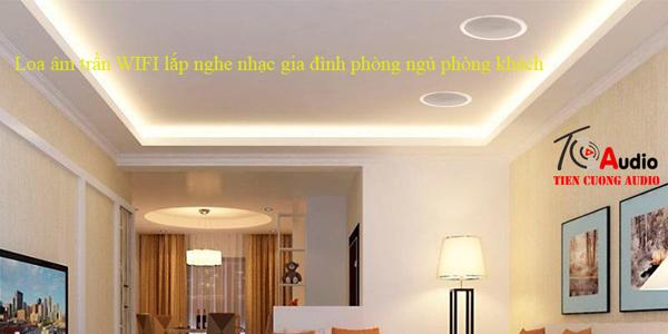 Loa âm trần wifi lắp phòng ngủ phòng khách gia đình