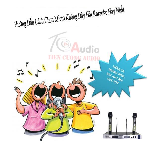 Chọn micro không dây hát karaoke hay nhất cho người chưa biết